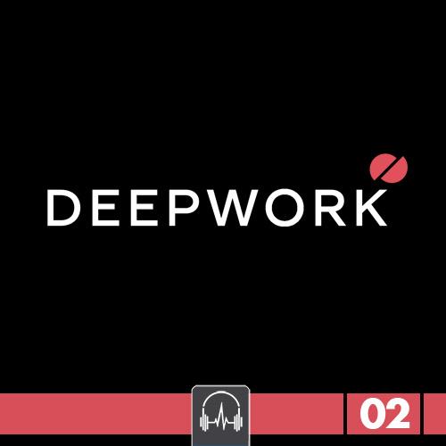 DEEPWORK 02